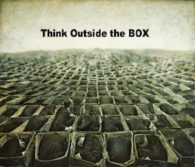 Σκέψου έξω από το κουτί…