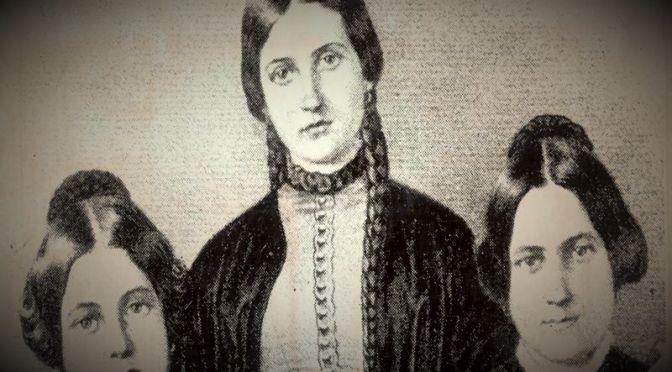 Οι αδελφές Fox: Οι γυναίκες που το 1848 θεμελίωσαν τον πνευματισμό…